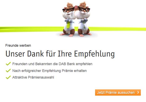 Kunden, welche die DAB-Bank weiterempfehlen, können von attraktiven Prämien profitieren